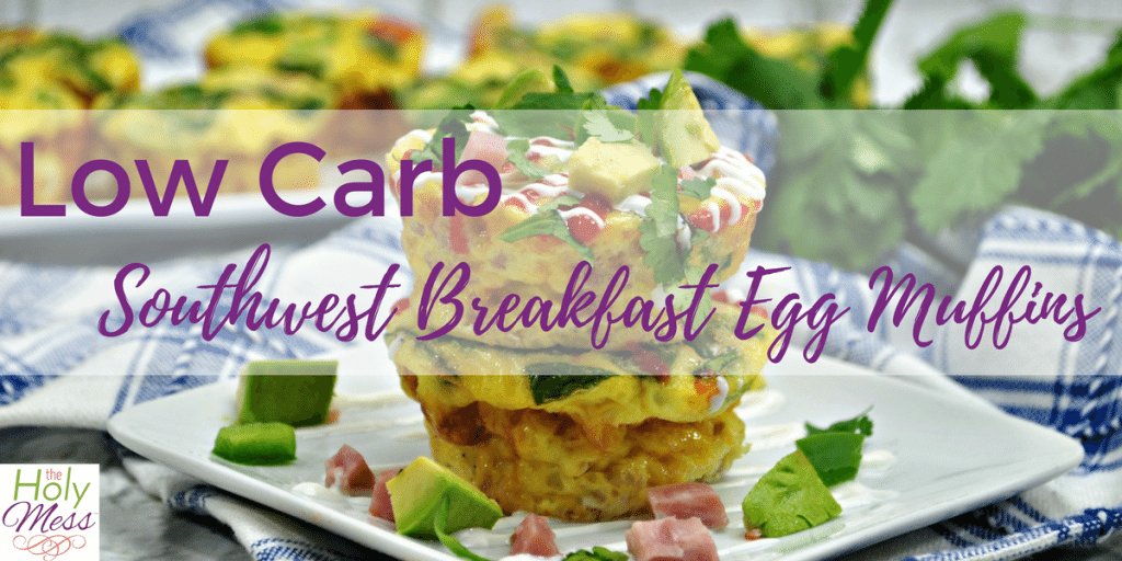 Low Carb Southwest Breakfast Egg Muffins