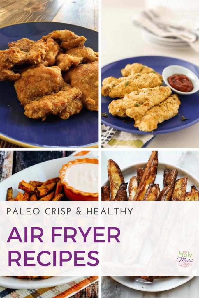 Paleo Crisp and Healthy Air Fryer Recipes